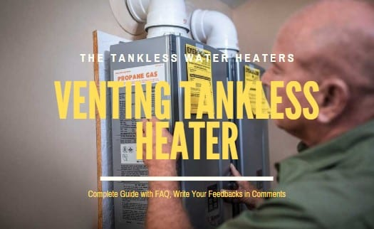 Venting Tankless Water Heater Guide